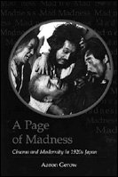 picture: A Page of Madness: Cinema and Modernity in 1920s Japan