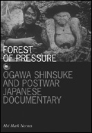 picture: Forest of Pressure: Ogawa Shinsuke and Postwar Japanese Documentary