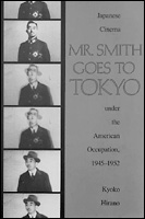 picture: Mr Smith Goes to Tokyo: Japanese Film Under the American Occupation, 1945-1952