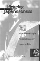 picture: Picturing Japaneseness: Monumental Style, National Identity, Japanese Film