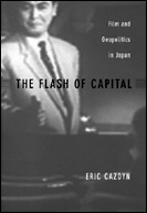 picture: The Flash of Capital: Film and Geopolitics in Japan