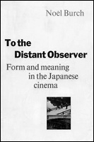 picture: To the Distant Observer: Form and Meaning in the Japanese Cinema