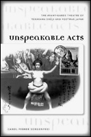 picture: Unspeakable Acts: The Avant-Garde Theatre of Terayama Shuji and Postwar Japan