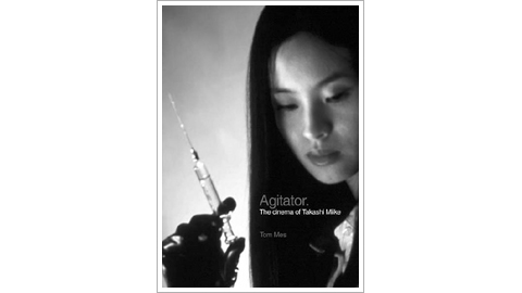 picture: cover of Agitator: The Cinema of Takashi Miike
